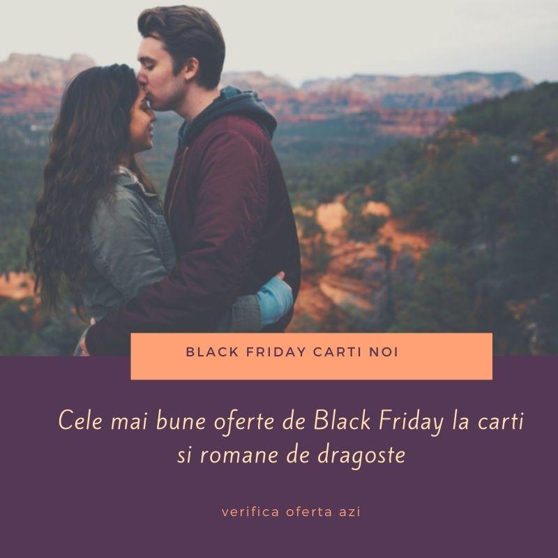 carti si romane de dragoste Black Friday