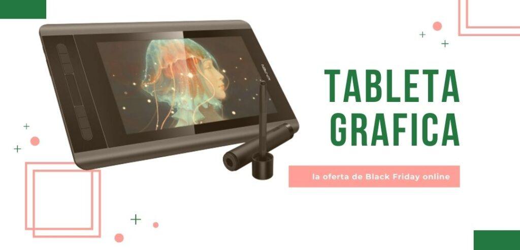tableta grafica Black Friday 2021