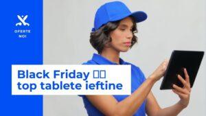 Tablete Black Friday Romania 2021