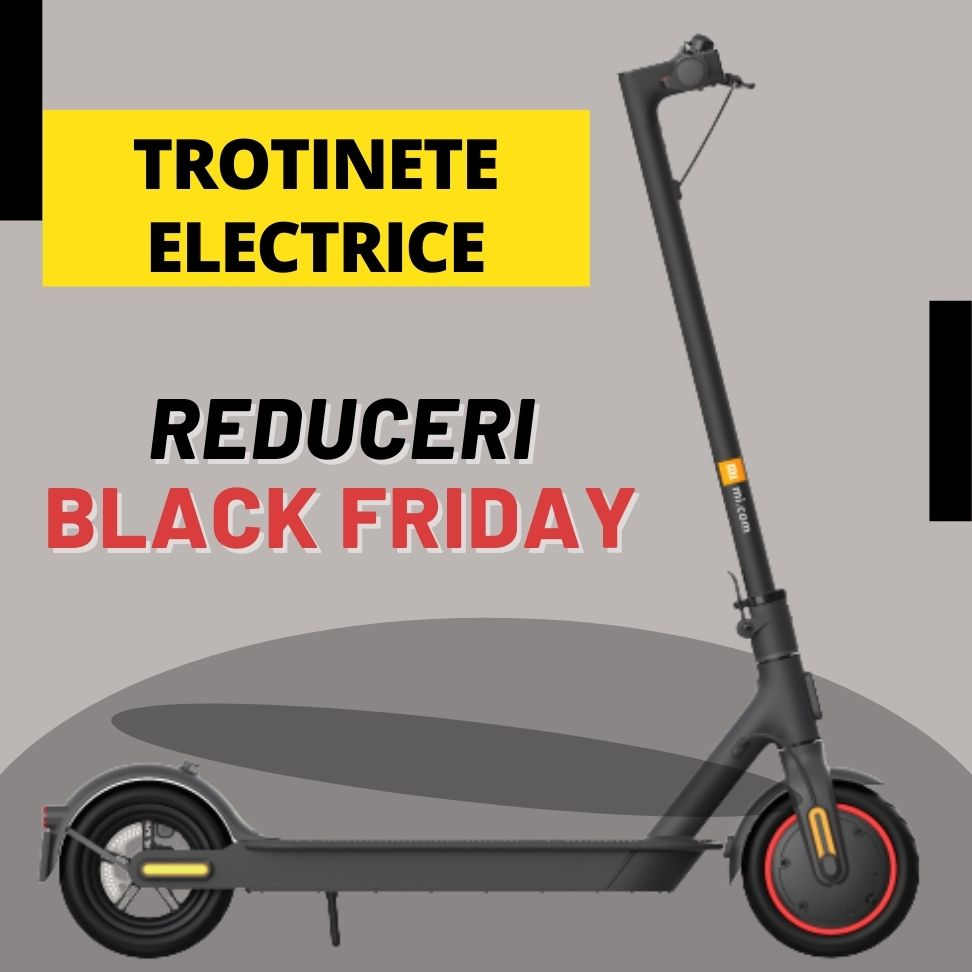 Trotinete electrice Black Friday Romania